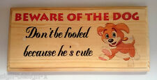 Beware Of The Dog Plaque / Sign / Gift - Don't Be Fooled Because Hes Cute 161