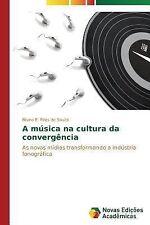 A Musica Na Cultura Da Convergencia by Pires De Souza Bruno E (2014, Paperback)