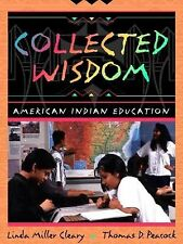 Collected Wisdom: American Indian Education, Linda Miller Cleary, Thomas D. Peac