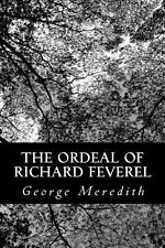 The Ordeal of Richard Feverel by George Meredith (2013, Paperback)