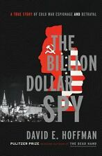 The Billion Dollar Spy: A True Story of Cold War Espionage and Betraya-ExLibrary