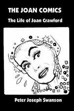 The JOAN COMICS: the Life of Joan Crawford by Peter Swanson (2013, Paperback)