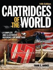 Cartridges of the World: A Complete and Illustrated Reference for Over 1500 Cart