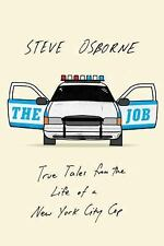 The Job: True Tales from the Life of a New York City Cop, Osborne, Steve, Good B