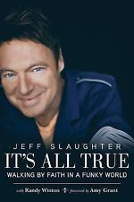 It's All True: Walking by Faith in a Funky World, Slaughter, Jeff, Good Book