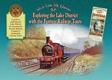 Exploring The Lake District With The Furness Railway Tours Mather  David 9781857