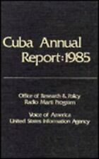 Cuba Annual Report: 1985, United States Information Agency,, Office of Research