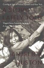 A Story Lately Told, Anjelica Huston