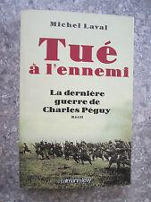 Tué à l'ennemi La Dernière guerre de Charles Peguy par Laval Michel