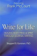 Write for Life, Revised and Updated Edition: Healing Body, Mind & Spir-ExLibrary