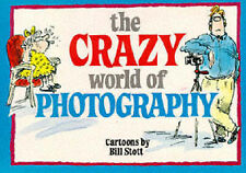 The Crazy World of Photography by Bill Stott (Paperback, 1993)