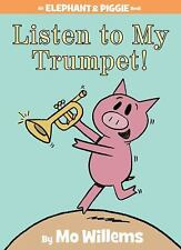 Listen to My Trumpet! (An Elephant and Piggie Book)-ExLibrary