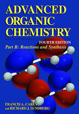Advanced Organic Chemistry, Fourth Edition - Part B: Reaction and Synthesis (Adv