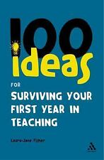 100 Ideas for Teachers: 100 Ideas for Surviving Your First Year in Teaching...