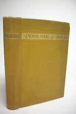 1885 LIFE OF FATHER ISAAC JOGUES *Captivity*Death*Mohawk*Iroquois*Indians*NY