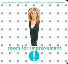 Room for Improvement: Change Your Home! Enhance Your Life! With Tools, Tips, and