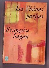 Francoise Sagan - les violons parfois - livre de poche
