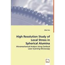High Resolution Study of Local Stress in Spherical Alumina - Micromechanical...