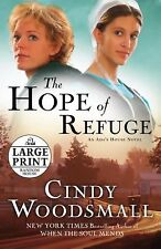 An Ada's House Novel Ser.: The Hope of Refuge Bk. 1 by Cindy Woodsmall (2009,...