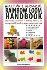 The Ultimate Unofficial Rainbow Loom Handbook Step-By-Step Instructions Stitchin