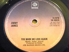 "JIMMY JAMES - YOU MADE ME LOVE AGAIN  7"" VINYL"