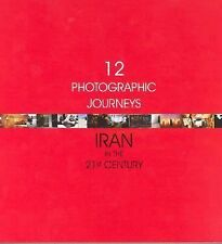 12 Photographic Journeys : Iran in the 21st Century (2005, Paperback)