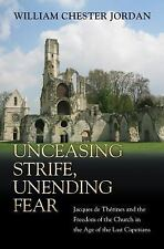 Unceasing Strife, Unending Fear: Jacques de Thrines and the Freedom of the Churc