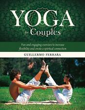 Yoga for Couples: Fun and Engaging Exercises to Increase Flexibility and Create