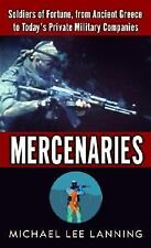 Mercenaries: Soldiers of Fortune, from Ancient Greece to Today#s Private Militar