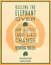 Rolling the Elephant Over: How to Effect Large-Scale Change in the Reporting Pr