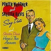 Porter Wagoner and Skeeter Davis - Sing Duets/Here's the Answer (2013)   CD