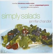 Simply Salads: More than 100 Delicious Creative Recipes Made from Prepackaged Gr