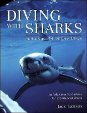 Diving with Sharks : and Other Adventure Dives, Jackson, Jack, Good Book