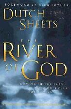 The River of God: Moving in the Flow of God's Plan for Revival, Sheets, Dutch, G