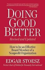 Doing Good Better: How to be an Effective Board Member of a Nonprofit Organizati