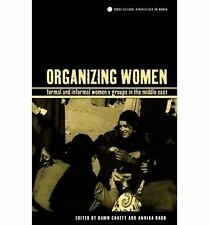 Organizing Women : Formal and Informal Women's Groups in the Middle Ea-ExLibrary