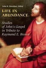 Life In Abundance: Studies Of John's Gospel In Tribute To Raymond E. Brown, S.s