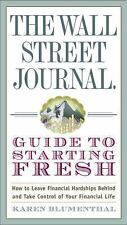 The Wall Street Journal Guide to Starting Fresh: How to Leave Financial Hardship
