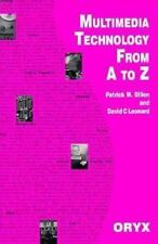 Multimedia Technology from A to Z Patrick M. Dillon and David C Leonard Paperbac