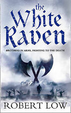 * Signed * The White Raven [HB, 2009] by Robert Low