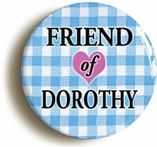 FRIEND OF DOROTHY WIZARD OF OZ BADGE BUTTON PIN (1inch/25mm) GAY LESBIAN PRIDE
