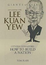Conversations with Lee Kuan Yew: Citizen Singapore: How to Build a Nation (Gian