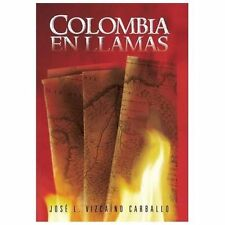 Colombia en Llamas by Jos L. Vizcano Carballo (2013, Hardcover)