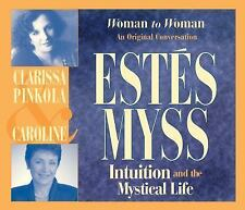 Intuition and the Mystical Life by Clarissa Pinkola Estés and Caroline Myss...