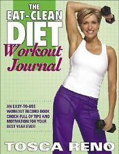The Eat-Clean Diet Workout Journal by Tosca Reno (2007, Spiral)