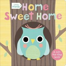 Little Friends: Home Sweet Home by Roger Priddy (2014, Board Book)