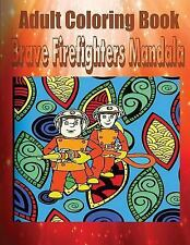 Adult Coloring Book Brave Firefighters Mandala by Toni Rose and Coloring Fun...