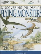 Michael Benton Flying Monsters (Discovering Dinosaurs (Alligator Books)) Very Go