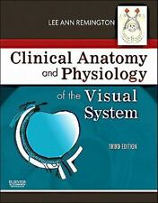 Clinical Anatomy and Physiology of the Visual System, 3rd Ed. New!