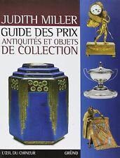 JUDITH MILLER Guide des PRIX ANTIQUITES et OBJETS de COLLECTION GRUND NEUF 29,95